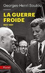 La Guerre froide - 1943-1990 de Georges-Henri Soutou