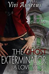 The Ghost Exterminator: A Karmic Consultants story.