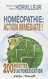 Homéopathie : action immédiate ! : 200 recettes d'automédication