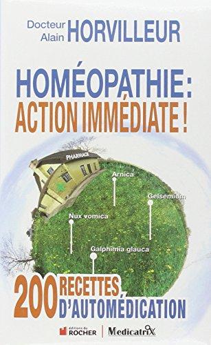 Homopathie : action immdiate ! : 200 recettes d'automdication