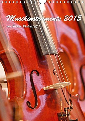 Musikinstrumente 2017 von Petrus Bodenstaff (Wandkalender 2017 DIN A4 hoch): Bilder und Ausschnitte von Musikinstrumente (Monatskalender, 14 Seiten) por Petrus Bodenstaff