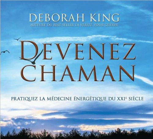 Devenez chaman - Livre audio 2 CD par Deborah King