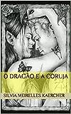 O Dragão e a Coruja (Portuguese Edition)