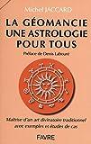 La géomancie, une astrologie pour tous