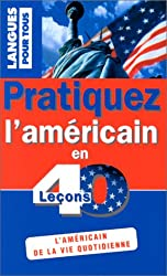 PRATIQUEZ L'AMERICAIN EN 40 LECONS  (ancienne édition)