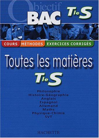 Objectif Bac - Toutes les matières : Terminale S (Cours, méthodes, exercices corrigés) par Collectif