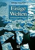 Eisige Welten - Bernhard Edmaier
