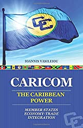 CARICOM: THE CARIBBEAN POWER: MEMBER STATES-ECONOMY-TRADE-INTEGRATION