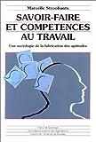 Telecharger Livres Savoir faire et competences au travail Une sociologie de la fabrication des aptitudes (PDF,EPUB,MOBI) gratuits en Francaise