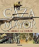 Enciclopedia De La Caza Mayor.El Jabali Y El Corzo (Caza Y Pesca)