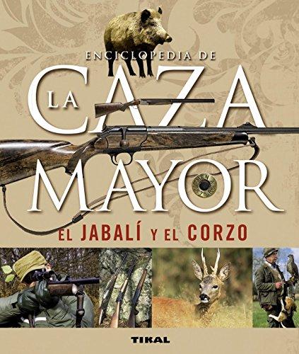 Enciclopedia De La Caza Mayor.El Jabali Y El Corzo (Caza Y Pesca) por Laurent Cabanau