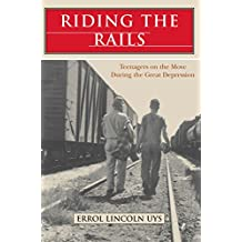 Riding the Rails: Teenagers on the Move During the Great Depression (English Edition)