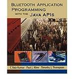 [(Bluetooth Application Programming with the Java APIs )] [Author: C.Bala Kumar] [Oct-2003]