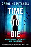 Time to Die (Detective Jennifer Knight Book 2) by Caroline Mitchell