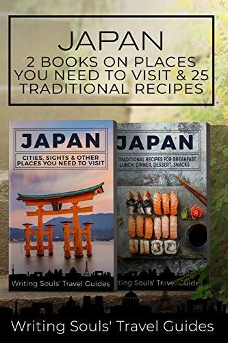 Japan: 2 Book - Cities, Sights & Other Places You NEED To Visit & 25 Traditional Recipes For Breakfast, Lunch, Dinner, Dessert, Snacks (Tokyo,Yokohama,Osaka,Nagoya,Kyoto,Kawasaki,Saitama) Kyoto-dessert