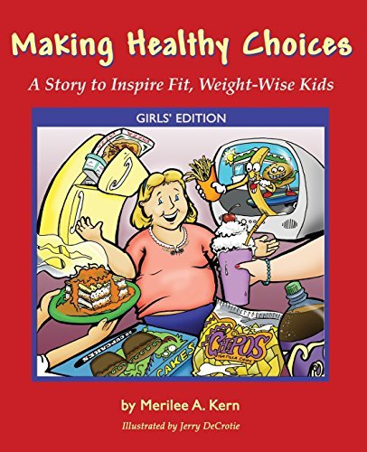 making-healthy-choices-a-story-to-inspire-fit-weight-wise-kids-girls-edition-a-story-to-inspire-weig