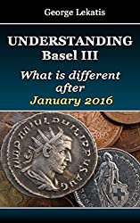 Understanding Basel III, What Is Different After January 2016