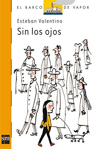 Sin Los Ojos (El Barco De Vapor: Serie Naranja/ the Steamboat: Orange Series) por Esteban Valentino