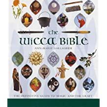 The Wicca Bible: Godsfield Bibles: The Definitive Guide to Magic and the Craft