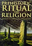 Prehistoric Ritual and Religion: Essays in Honour of Aubrey Burl