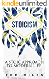 Stoicism: A Stoic Approach To Modern Life (Divination & Personal Growth, Philosophy & Spiritual Growth, Men's Personal Spiritual Growth)