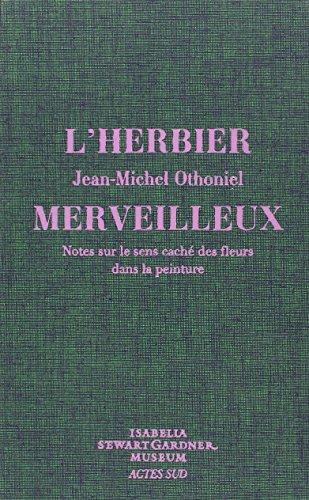 L'herbier merveilleux : Notes sur le sens caché des fleurs dans la peinture par Jean-Michel Othoniel
