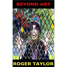 Beyond Art: What Art Is and Might Become if Freed from Cultural Elitism