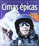 Cimas Épicas: Eiger, K2, Everest, Mckinley, Matterhorn (Otros Naturaleza)
