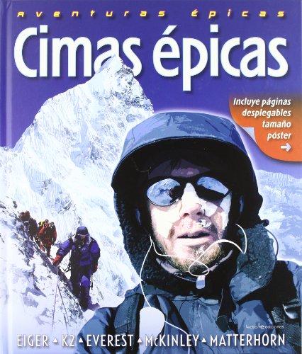 Cimas Épicas: Eiger, K2, Everest, Mckinley, Matterhorn (Otros Naturaleza) por John Cleare