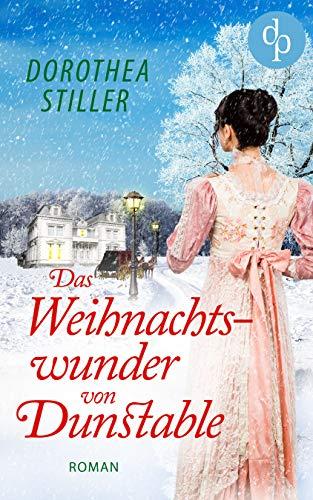 Buchseite und Rezensionen zu 'Das Weihnachtswunder von Dunstable (Regency Romance, Liebe)' von Dorothea Stiller