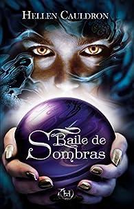 Baile de Sombras par Hellen Cauldron