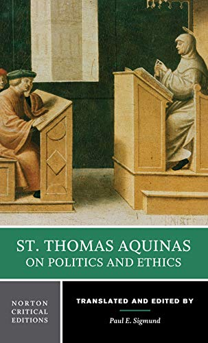 St. Thomas Aquinas on Politics and Ethics (Norton Critical Editions) por Saint Thomas Aquinas