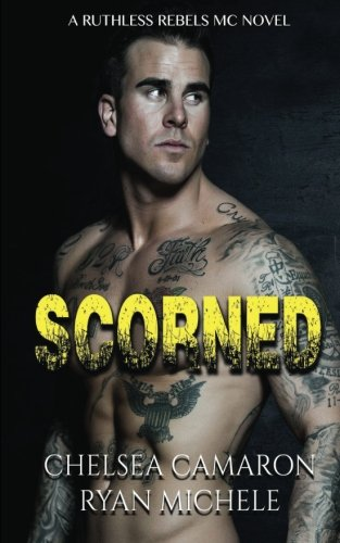Scorned (Ruthless Rebels MC Book 2): Volume 2