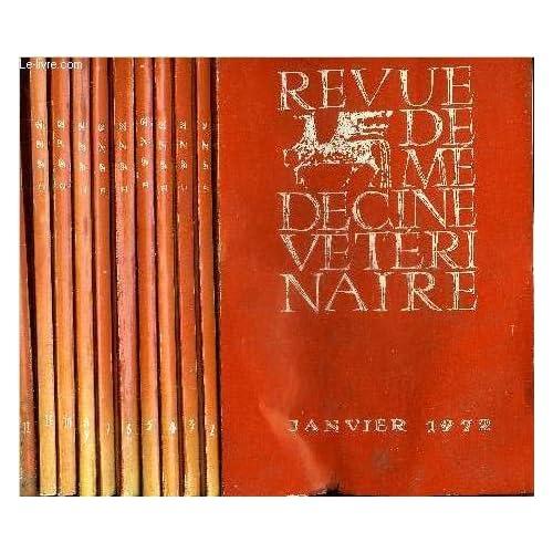 REVUE DE MEDECINE VETERINAIRE - LOT DE 12 NUMEROS DE L'ANNEE 1972 EN 11 VOLUMES - N°1 AU N°12 JANVIER A DECEMBRE 1972.