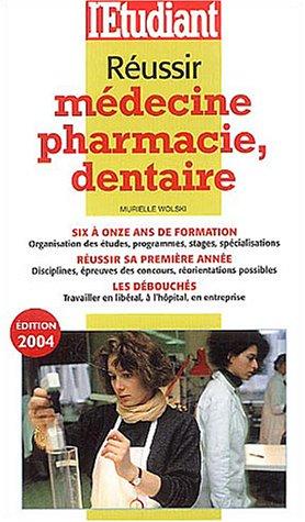 Réussir médecine pharmacie dentaire 2004