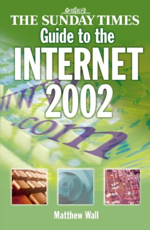 The Sunday Times Guide to the Internet por Matthew Wall