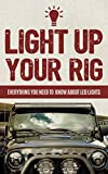 Automotive Parts Accessories Best Deals - Light Up Your Rig: Everything You Need To Know About LED Lights (English Edition)