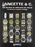 Lancette & c un secolo di orologi da polso