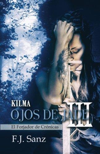 Ojos de Jade III: Kylma (El Forjador de Crónicas)