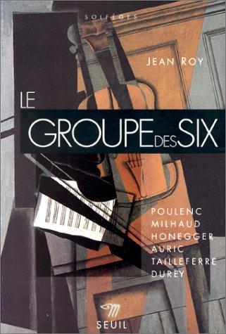 Le Groupe des Six par Jean Roy