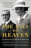 The Fall of Heaven: The Pahlavis and the Final Days of Imperial Iran (International Edition)