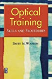 Optical Training: Skills and Procedures, 1e