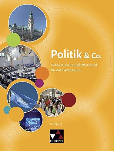Politik & Co. – Hamburg: Politik/Gesellschaft/Wirtschaft für das Gymnasium / Politik/Gesellschaft/Wirtschaft für die Sekundarstufe I. Für die Jahrgangsstufen 8-10