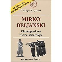 Mirko beljanski : Chronique d'une fatwa scientifique