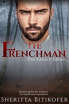 The Frenchman (A Legacy Series Novella) (The Legacy Series Book 3) (English Edition) de [Bitikofer, Sheritta]