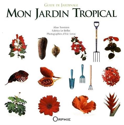 Jardin Tropical - Mon Jardin