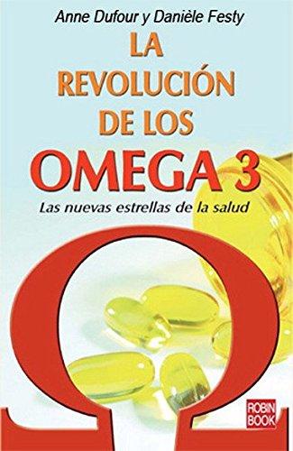 Revolución de los omega 3, la: Las nuevas estrellas de la salud. (Alternativas)