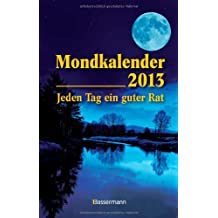 Mondkalender 2013: Jeden Tag ein guter Rat
