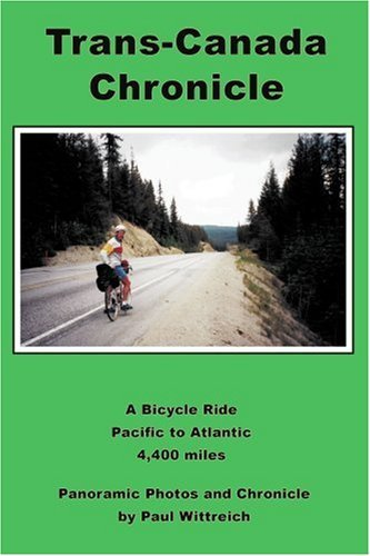 trans-canada-chronicle-a-bicycle-ride-pacific-to-atlantic-4400-miles-by-paul-wittreich-2003-06-23