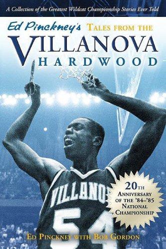 Ed Pinckney's Tales From The Villanova Hardwood: The Story of the 1985 NCAA champs por Ed Pinckney